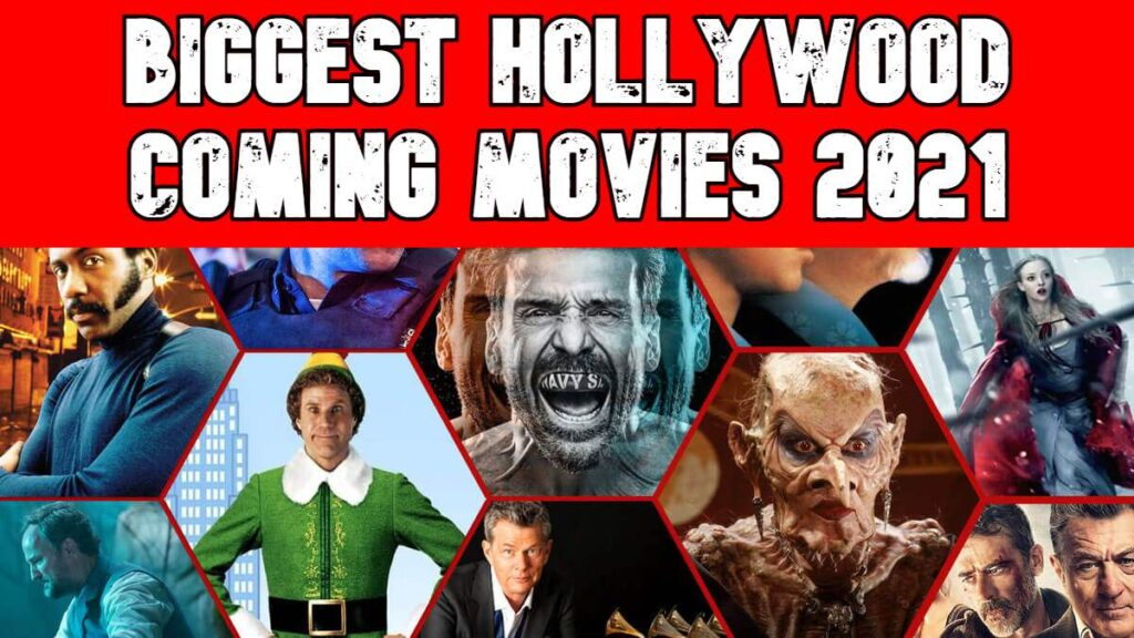 Biggest Hollywood Coming Movies 2021