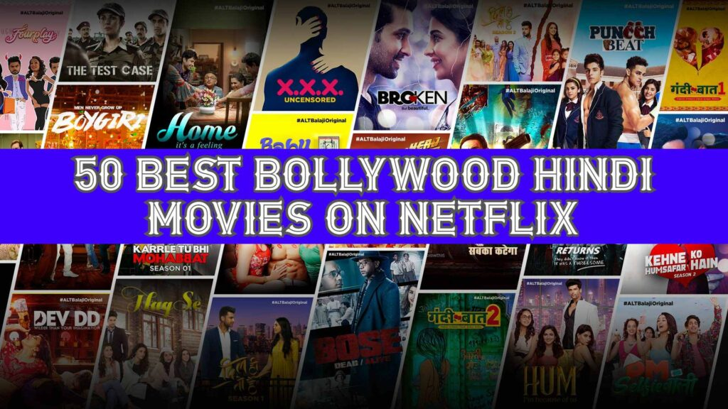 50 Best Bollywood Hindi Movies On Netflix