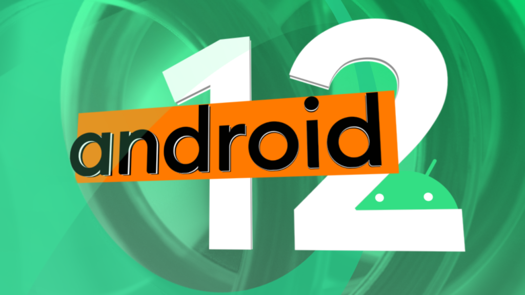 Android 12 Release Date Phone List And All The Top Features