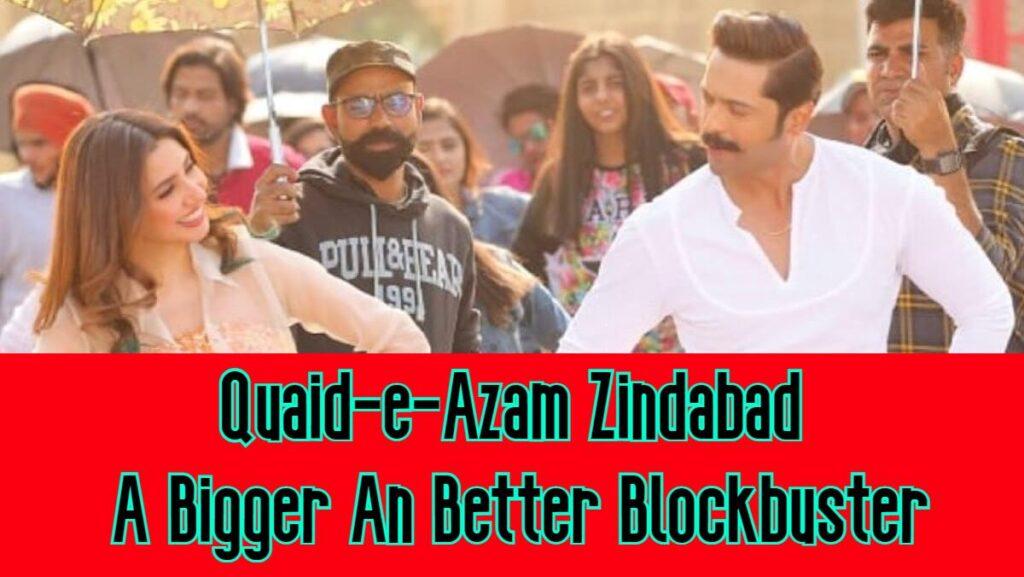 Quaid-e-Azam Zindabad A Bigger An Better Blockbuster